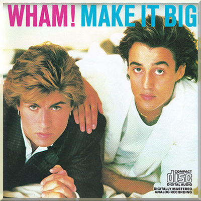 MAKE IT BIG - Wham