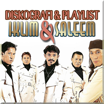 Diskografi & Playlist Iklim & Saleem