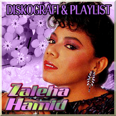 Diskografi & Playlist Zaleha Hamid